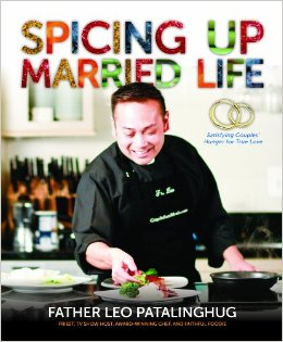 Cover of Spicing Up Married Life by Rev. Leo Patalinghug